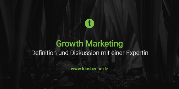Growth Marketing Definition & Diskussion