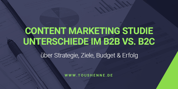 Content Marketing Studie: B2B vs. B2C