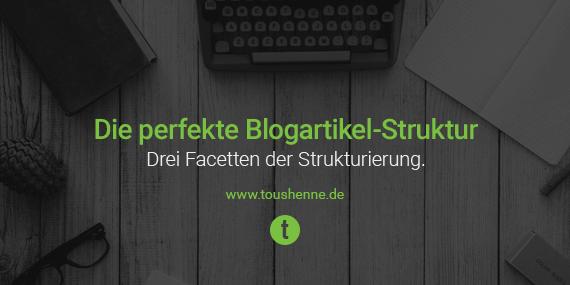 Die Perfekte Blogartikel Struktur Und Warum Sie So Wichtig Ist
