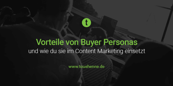 Buyer Personas im Content Marketing