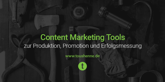 20 Tools für effektives Content Marketing