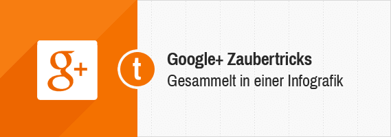 Google+ Zaubertricks