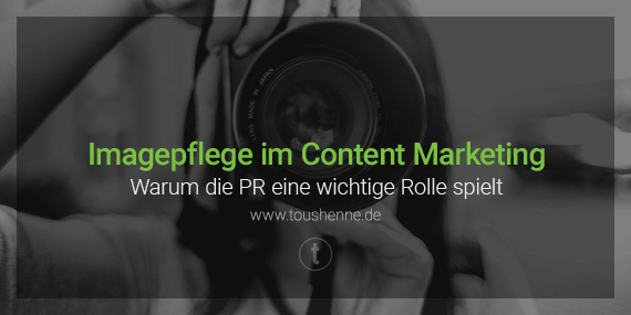 Imagepflege durch strategisches Content Marketing