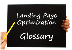 Landing Page Optimization Glossar