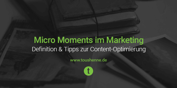Micro Moments als Teil des strategischen Content Marketings