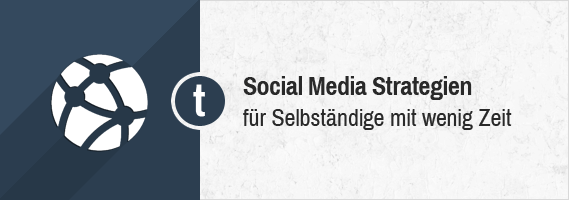 Social Media Marketing Strategien für Selbständige